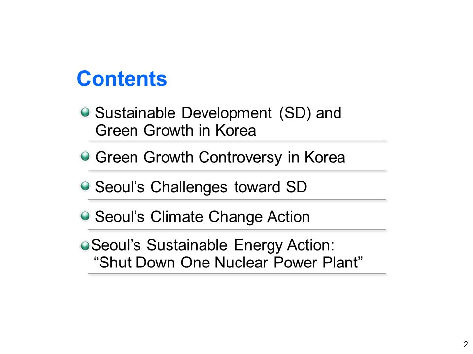 2 Seoul's Climate Change Action Green Growth Controversy in Korea Seoul's Challenges toward SD Sustainable Development (SD) and Seoul's Sustainable En