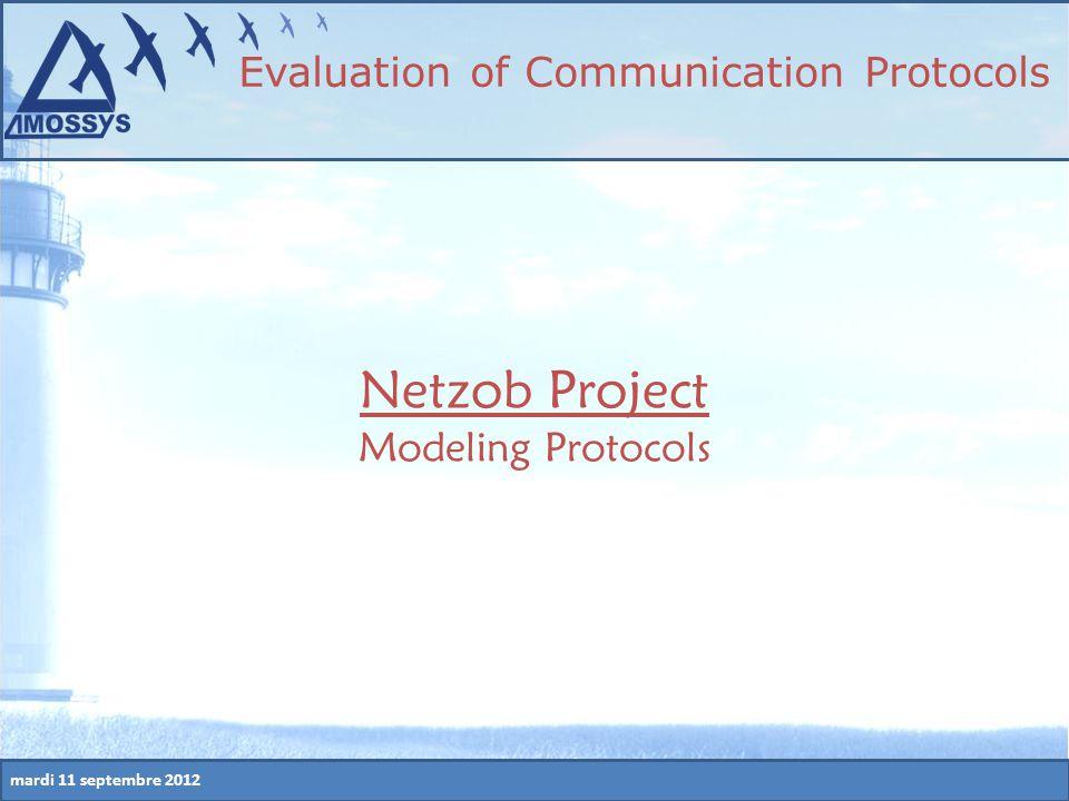 mardi 11 septembre 2012 Netzob Project Modeling Protocols Evaluation of Communication Protocols
