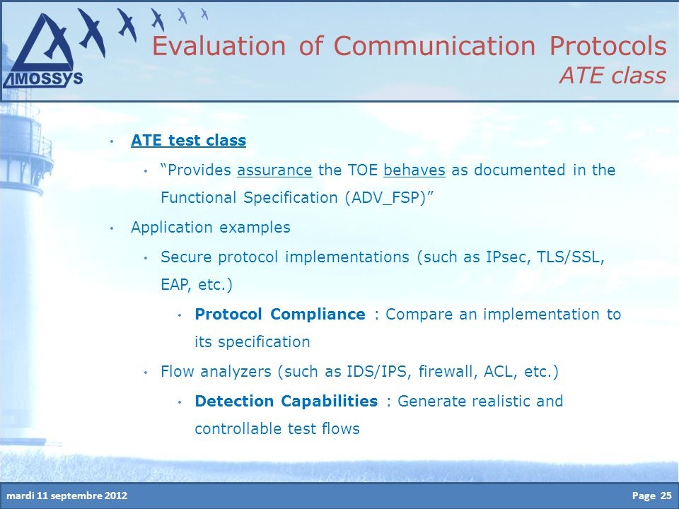 """mardi 11 septembre 2012 ATE test class """"Provides assurance the TOE behaves as documented in the Functional Specification (ADV_FSP)"""" Application exampl"""