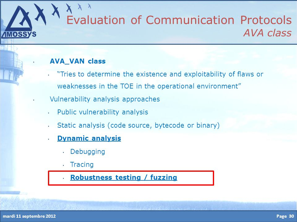 """mardi 11 septembre 2012 AVA_VAN class """"Tries to determine the existence and exploitability of flaws or weaknesses in the TOE in the operational enviro"""