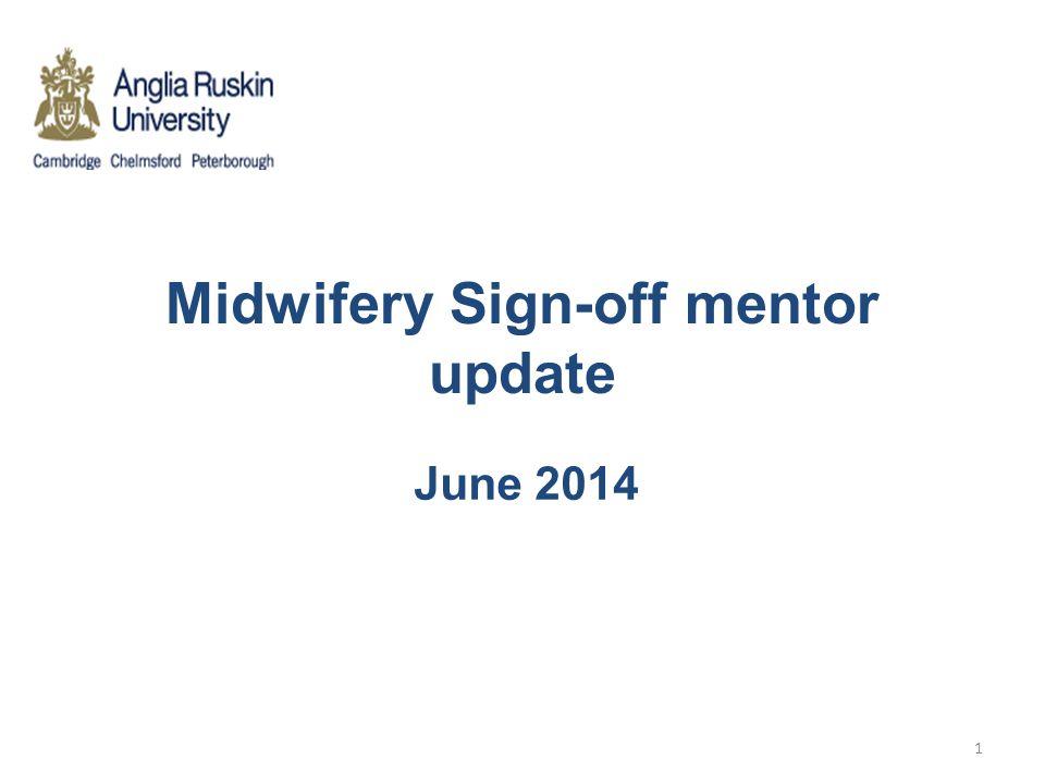 Midwifery Sign-off mentor update June 2014 1