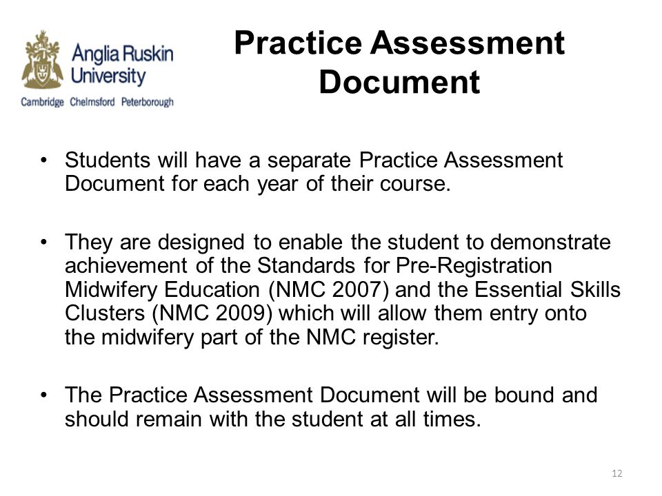Practice Assessment Document Students will have a separate Practice Assessment Document for each year of their course. They are designed to enable the
