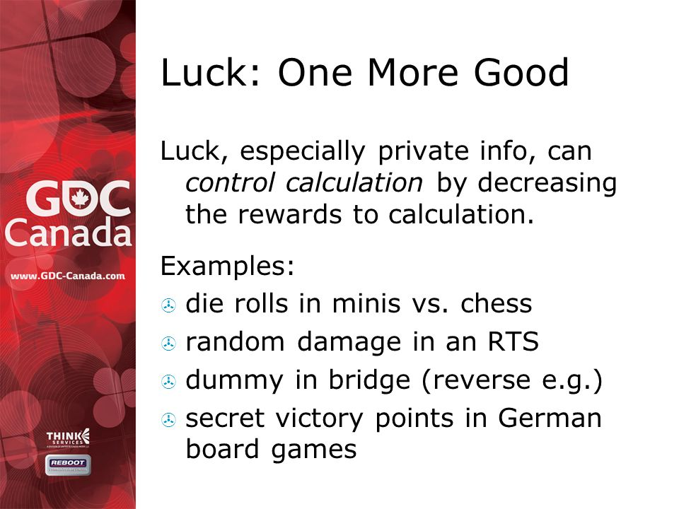 Luck: One More Good Luck, especially private info, can control calculation by decreasing the rewards to calculation.