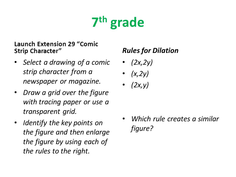 7 th grade Launch Extension 29 Comic Strip Character Select a drawing of a comic strip character from a newspaper or magazine.