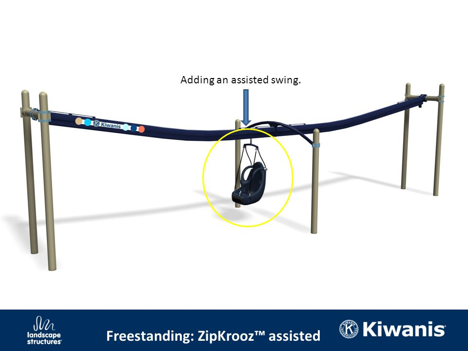 Freestanding: ZipKrooz™ assisted Adding an assisted swing.