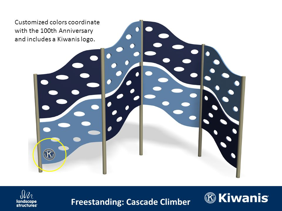Freestanding: Cascade Climber Customized colors coordinate with the 100th Anniversary and includes a Kiwanis logo.