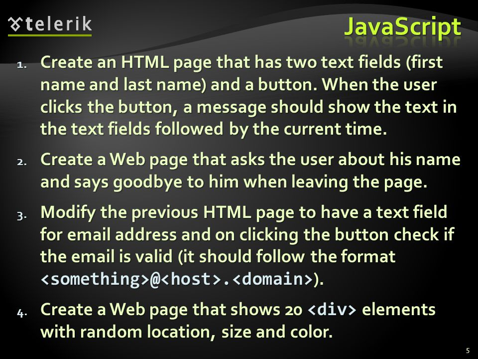 1. Create an HTML page that has two text fields (first name and last name) and a button.