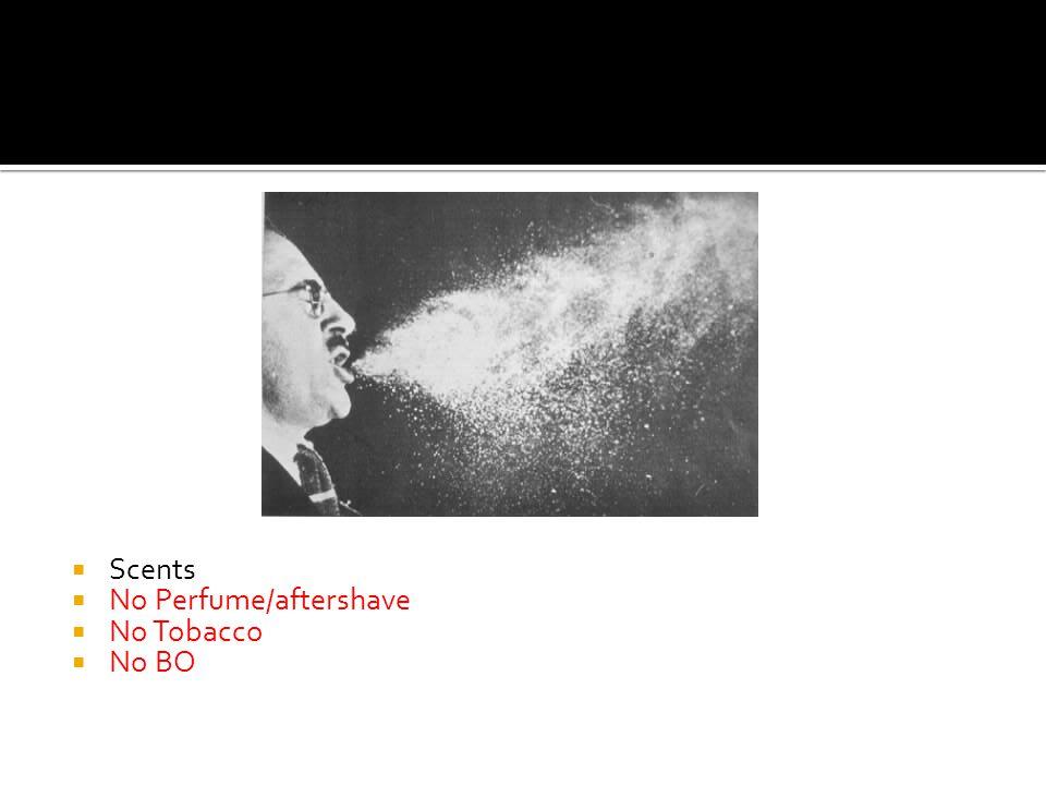  Scents  No Perfume/aftershave  No Tobacco  No BO