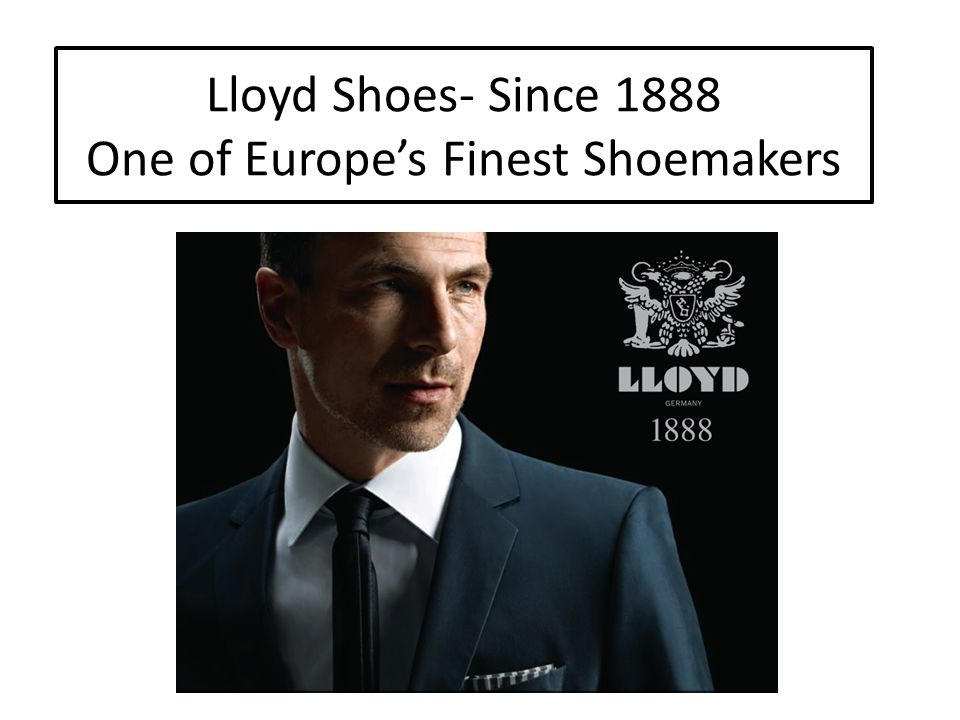 Lloyd Shoes- Since 1888 One of Europe's Finest Shoemakers