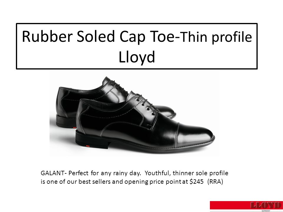 Rubber Soled Cap Toe- Thin profile Lloyd GALANT- Perfect for any rainy day.