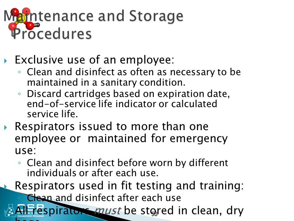 Maintenance and Storage Procedures  Exclusive use of an employee: ◦ Clean and disinfect as often as necessary to be maintained in a sanitary conditio