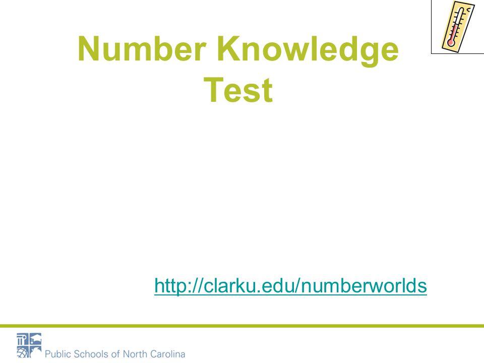 Number Knowledge Test http://clarku.edu/numberworlds