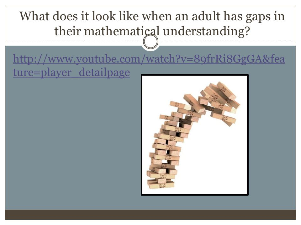 What does it look like when an adult has gaps in their mathematical understanding.