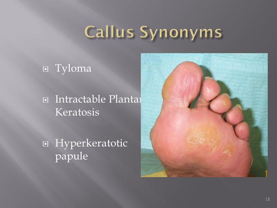  Tyloma  Intractable Plantar Keratosis  Hyperkeratotic papule 18
