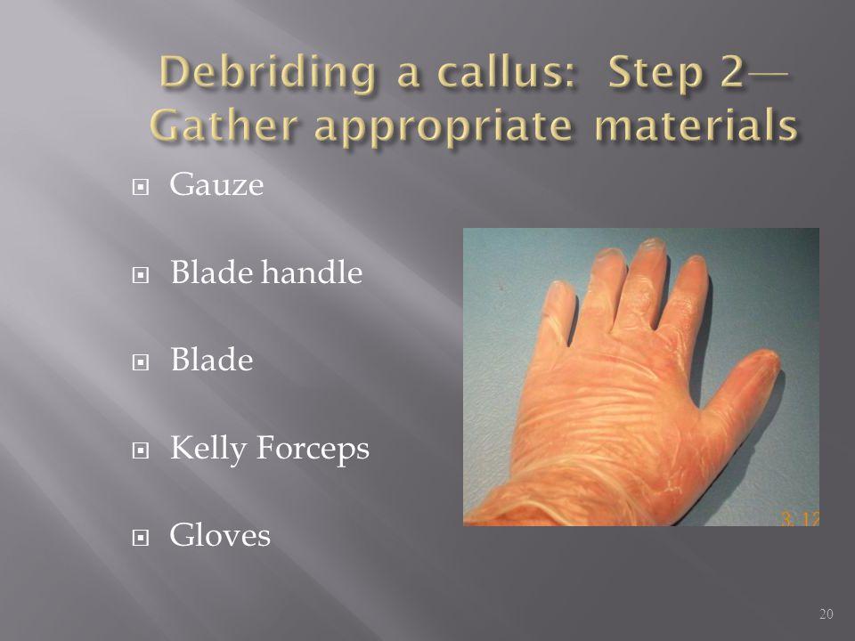  Gauze  Blade handle  Blade  Kelly Forceps  Gloves 20