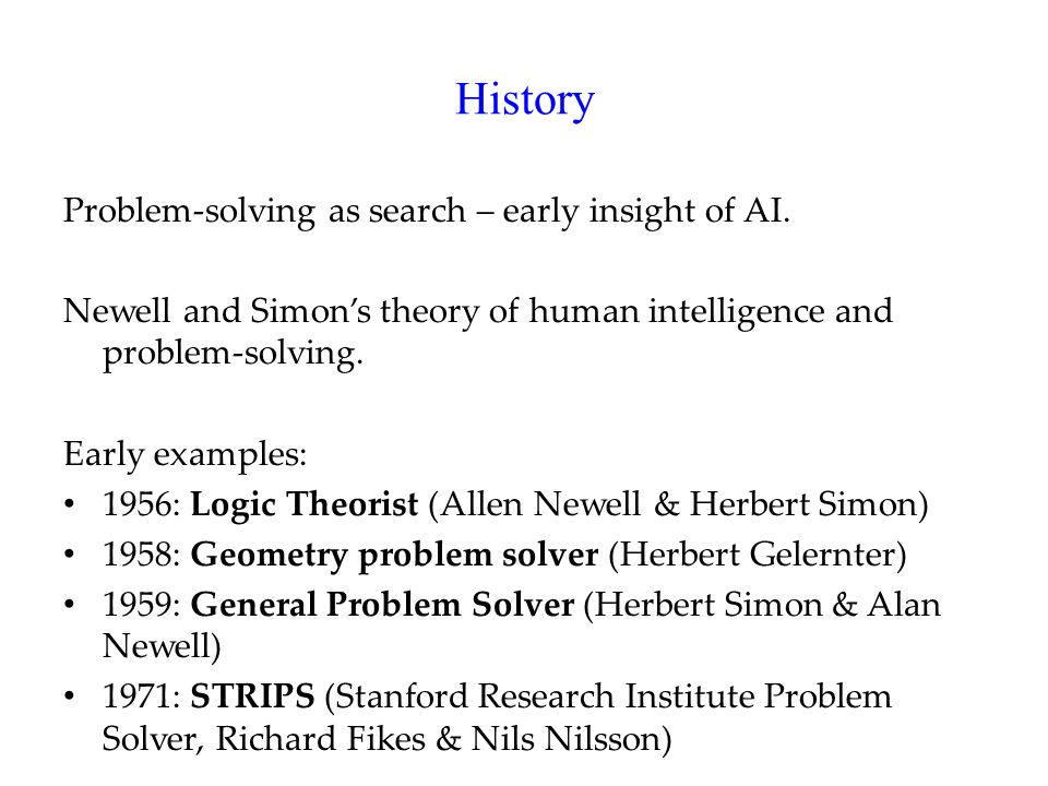 History Problem-solving as search – early insight of AI.