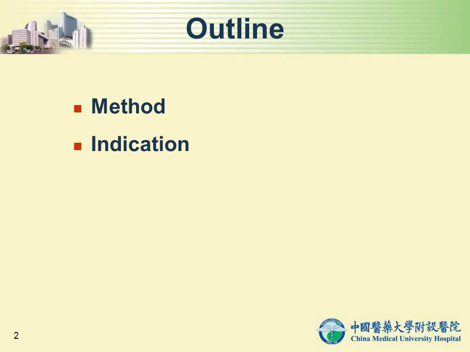 2 Outline Method Indication
