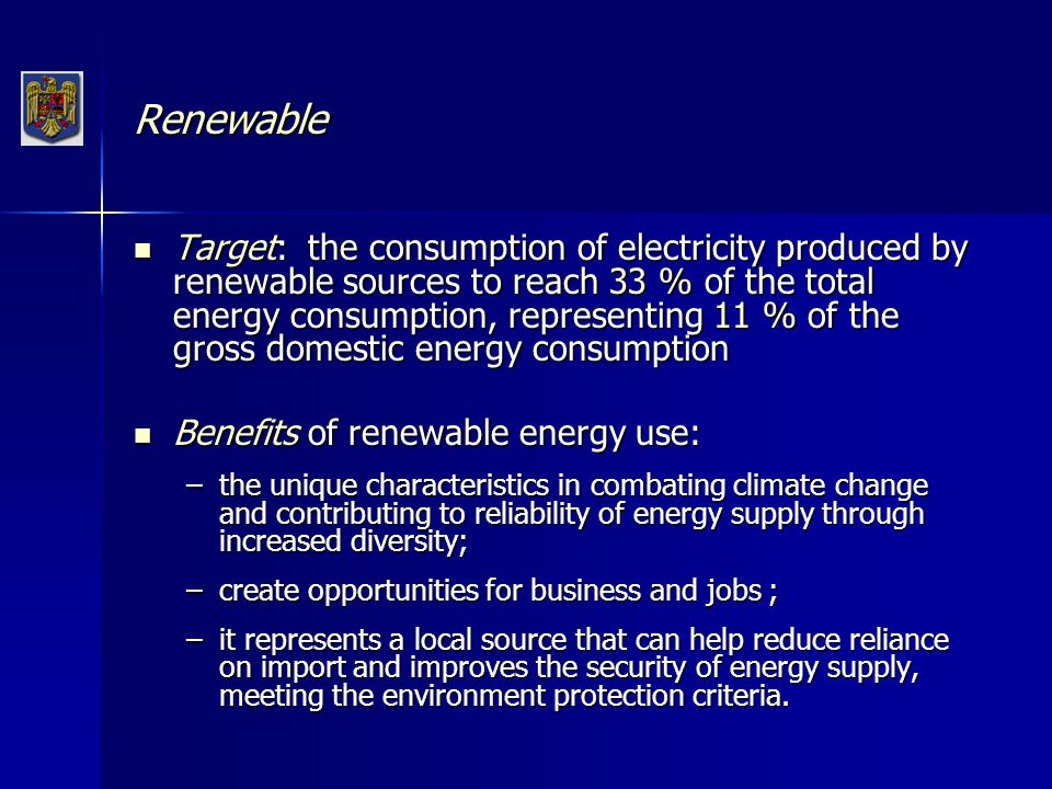 Renewable Special incentive program should be enforced including a financial component Special incentive program should be enforced including a financial component Promotion of energy produced from renewable sources is being achieved by suppliers acquisition (proven by green certificates) of a mandatory quota of electricity produced from renewable sources, followed by their purchase by national customers.