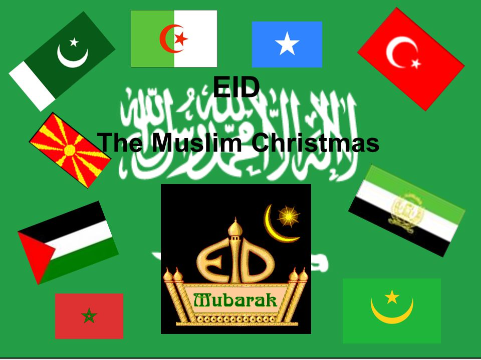 EID The Muslim Christmas