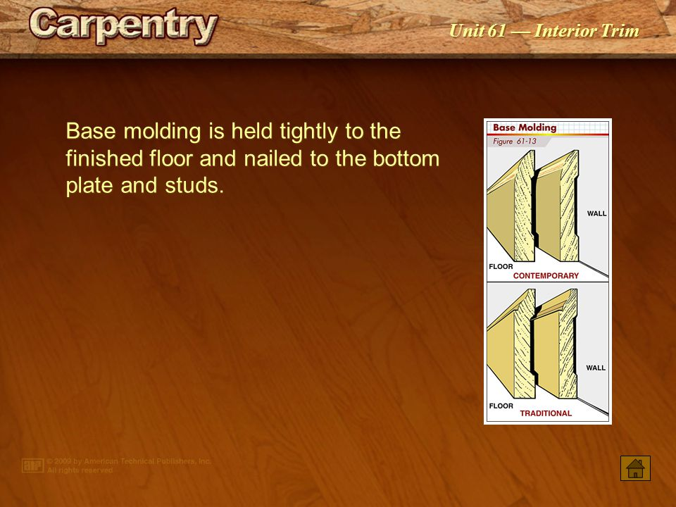 Unit 61 — Interior Trim When a stool and apron are installed, a corner return is used to conceal the end grain.