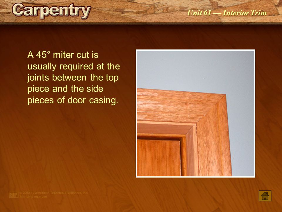 Unit 61 — Interior Trim Door casing is nailed to the trimmer stud and side jamb.
