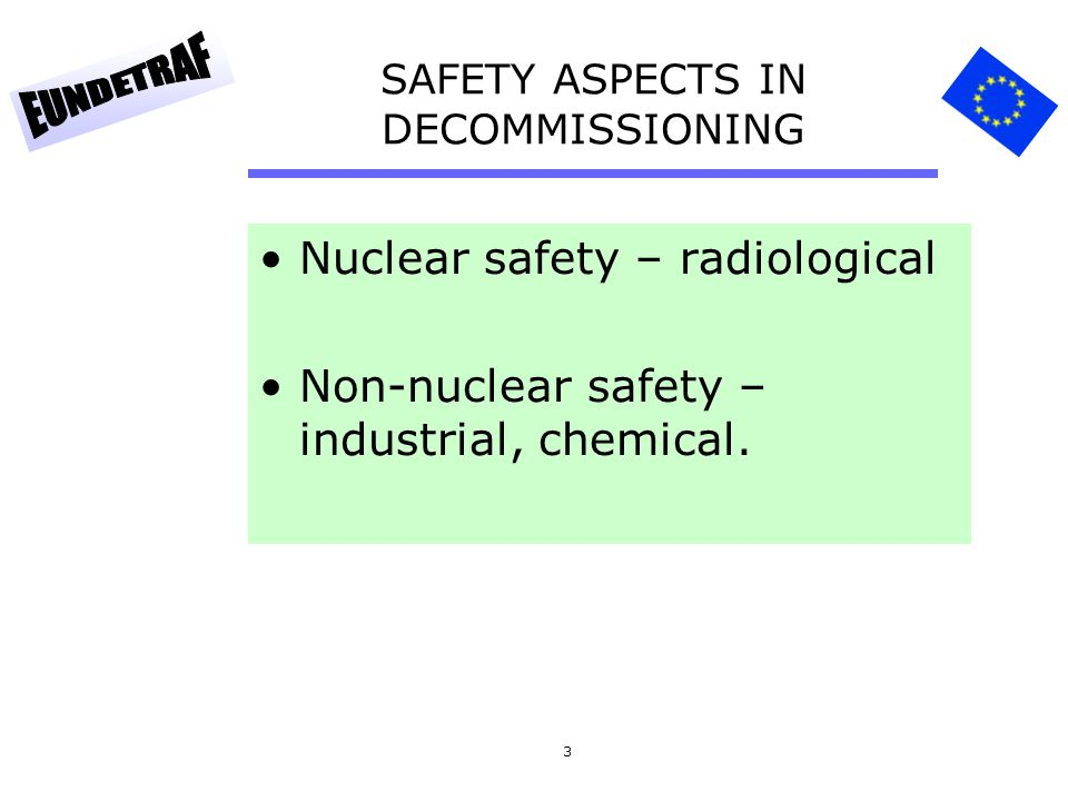 3 Nuclear safety – radiological Non-nuclear safety – industrial, chemical.