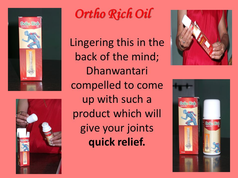 Lingering this in the back of the mind; Dhanwantari compelled to come up with such a product which will give your joints quick relief. Ortho Rich Oil