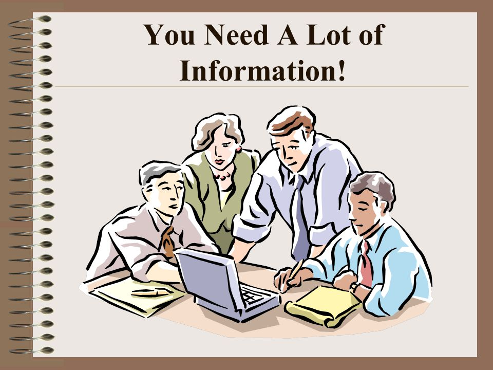 You Need A Lot of Information!