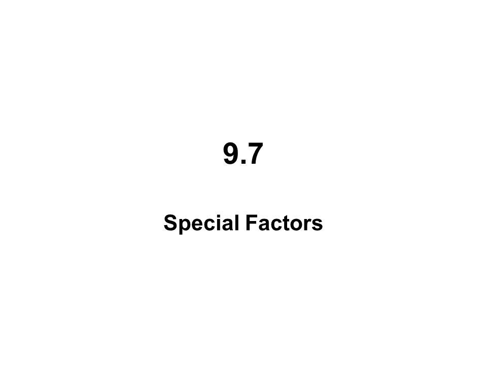 9.7 Special Factors