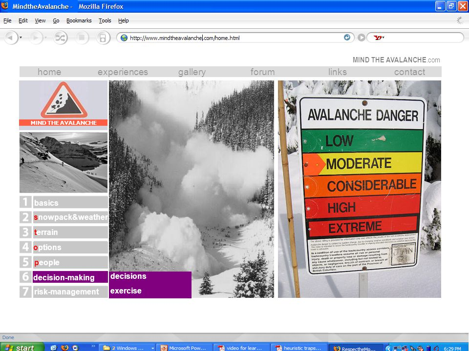 MindtheAvalanche - homeexperiencesgalleryforumlinkscontact terrain options people risk-management basics decision-making MIND THE AVALANCHE snowpack&weather exercise decisions MIND THE AVALANCHE.com MIND THE AVALANCHE