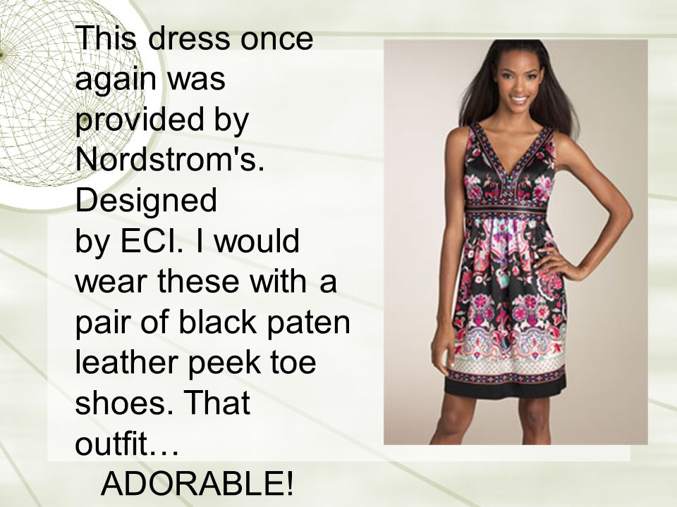 This dress once again was provided by Nordstrom s.
