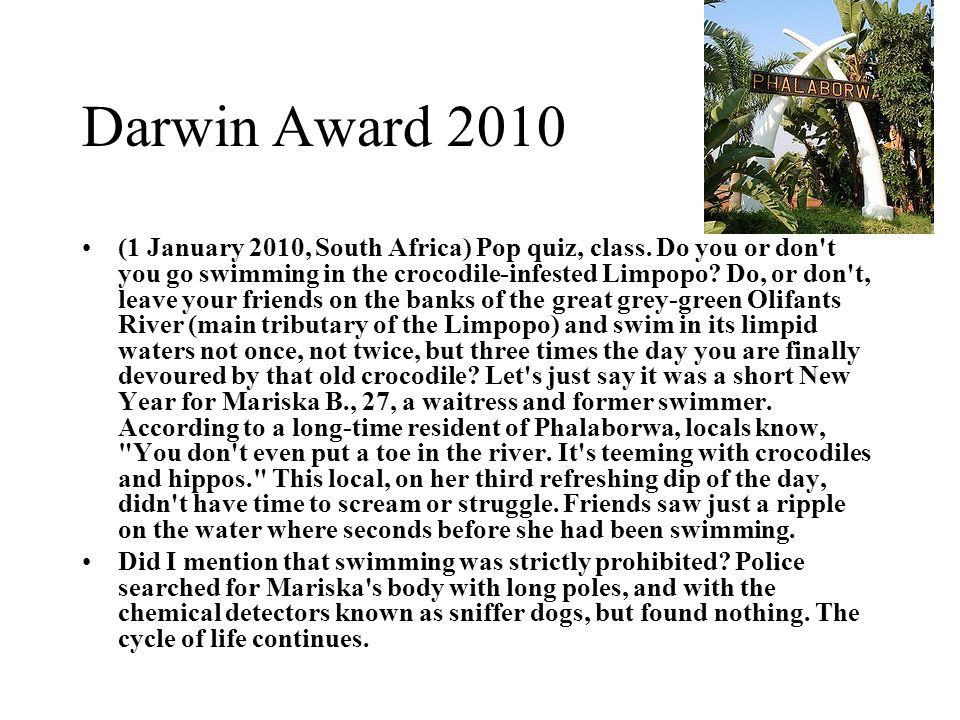 Darwin Award 2010 (1 January 2010, South Africa) Pop quiz, class.