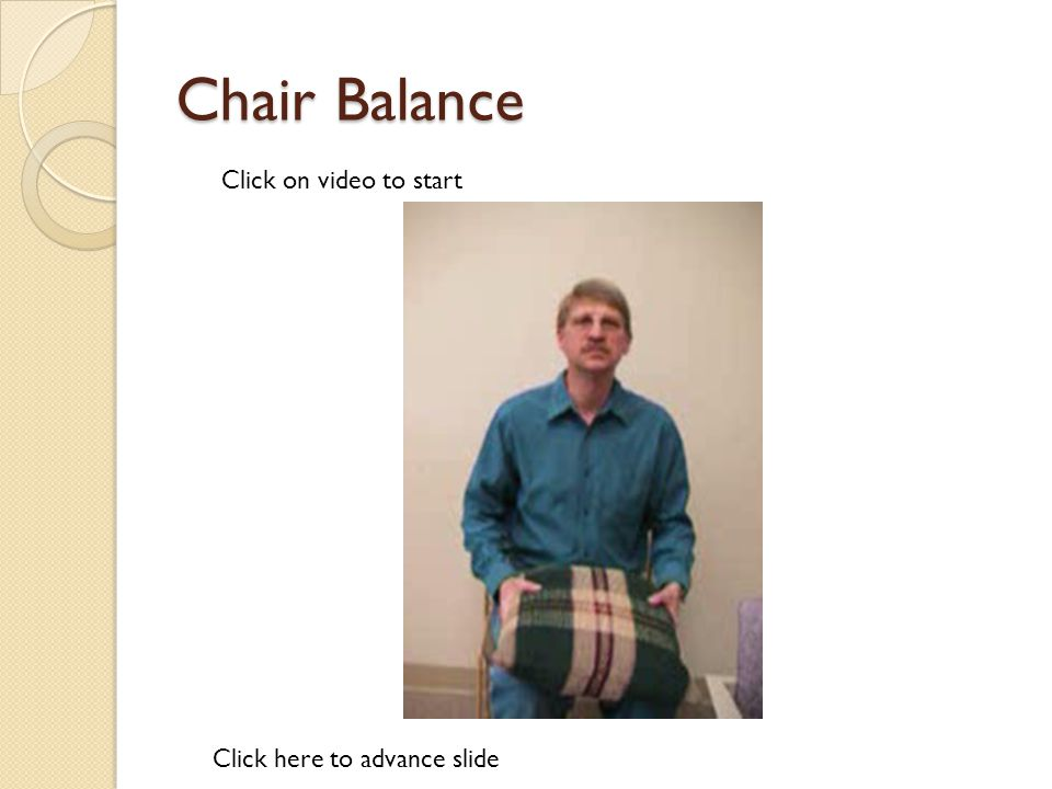 Balance Exercises Click on video to start Click here to advance slide