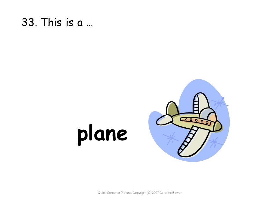 Quick Screener Pictures Copyright (C) 2007 Caroline Bowen 33. This is a … plane