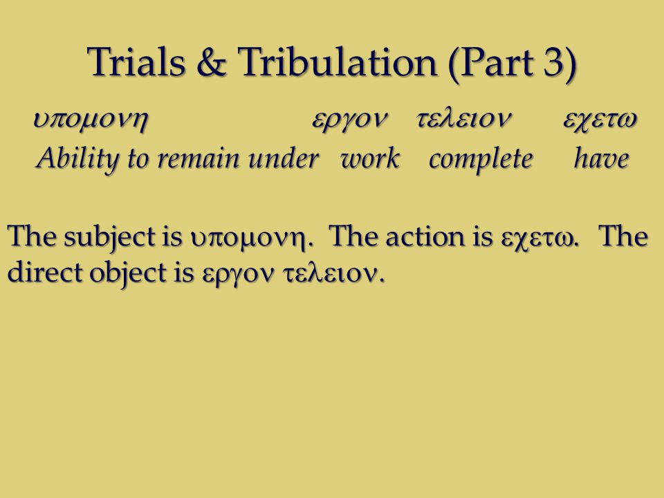 Trials & Tribulation (Part 3)  Ability to remain under work complete have The subject is .