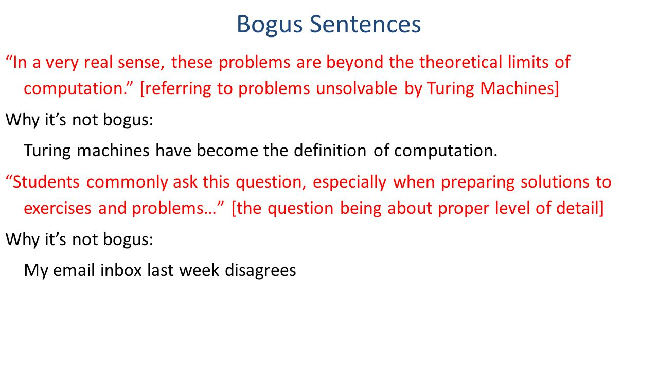 """Bogus Sentences """"In a very real sense, these problems are beyond the theoretical limits of computation."""" [referring to problems unsolvable by Turing M"""