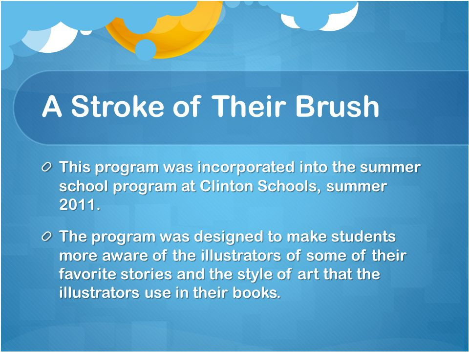 A Stroke of Their Brush Target Audience: fifth and sixth grade students attending summer school.