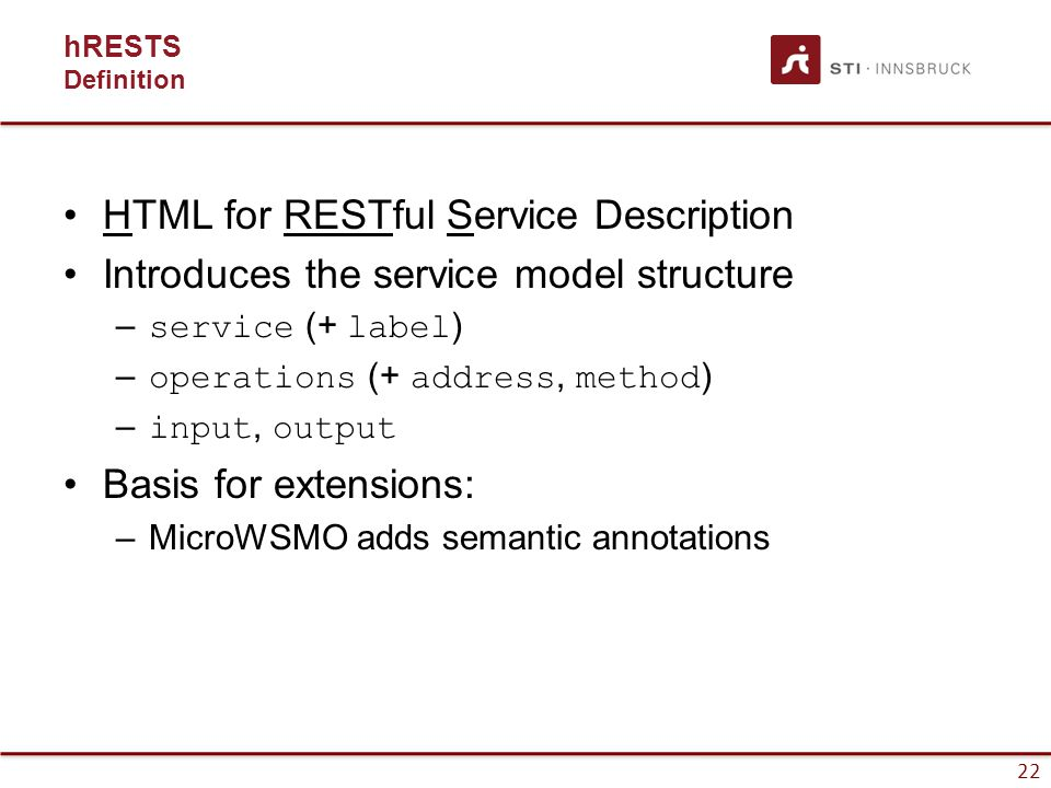 23 hRESTS Example Description Description of the ACME Hotels service: The operation getHotelDetails is invoked using the method GET at http://example.com/h/{id}, with the ID of the particular hotel replacing the parameter id.