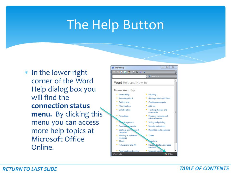  In the lower right corner of the Word Help dialog box you will find the connection status menu. By clicking this menu you can access more help topic