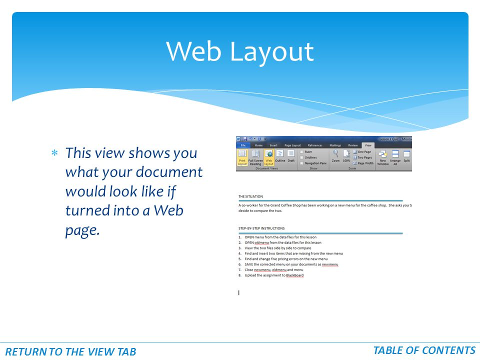  This view shows you what your document would look like if turned into a Web page.