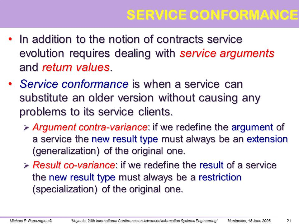 SERVICE COMPLIANCE: CONTRACTS Backward-compatibility misses the possibility that a new version of a client may add a new feature where the client needs to reject messages that might have previously been acceptable by the previous version.