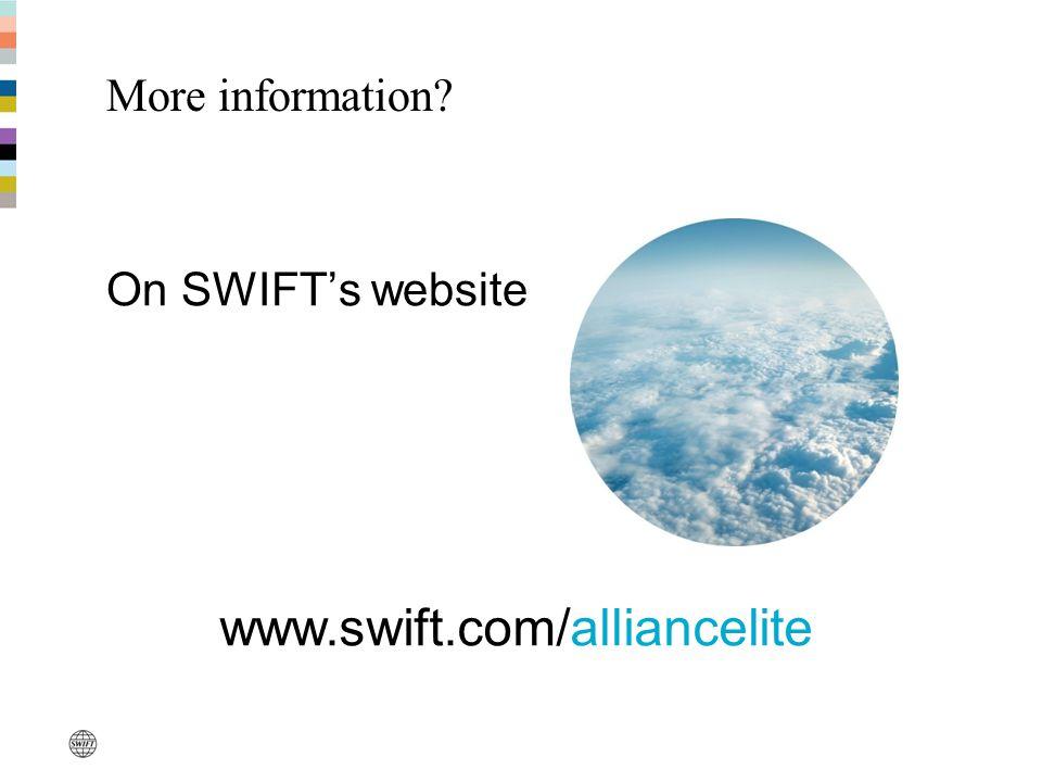 More information? On SWIFT's website www.swift.com/alliancelite