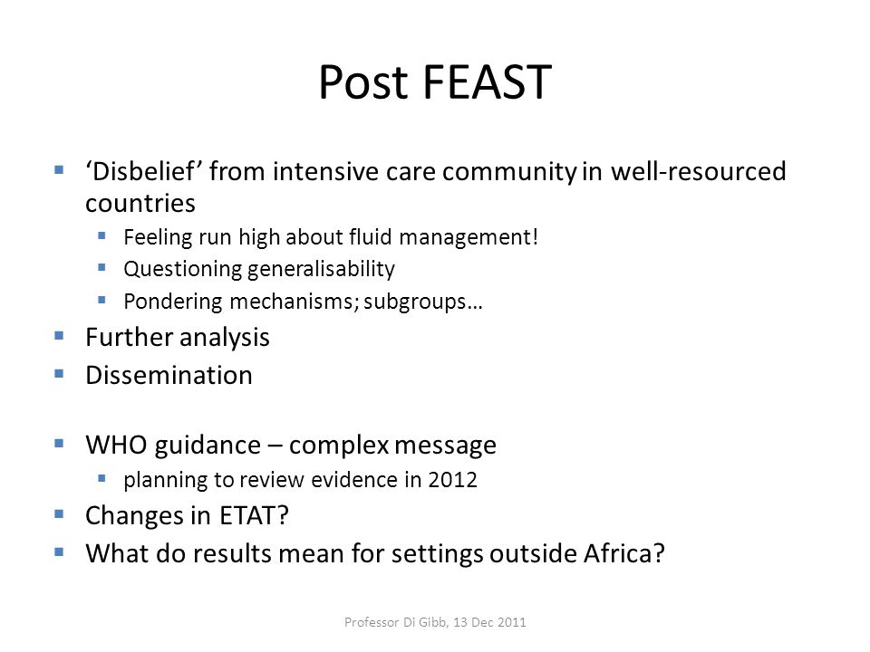 Post FEAST  'Disbelief' from intensive care community in well-resourced countries  Feeling run high about fluid management.