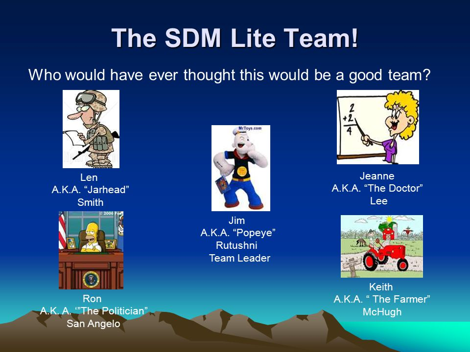 The SDM Lite Team.Who would have ever thought this would be a good team.