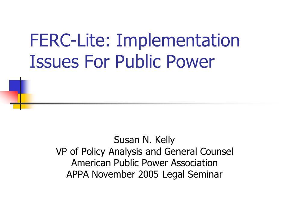 FERC-Lite: Implementation Issues For Public Power Susan N.