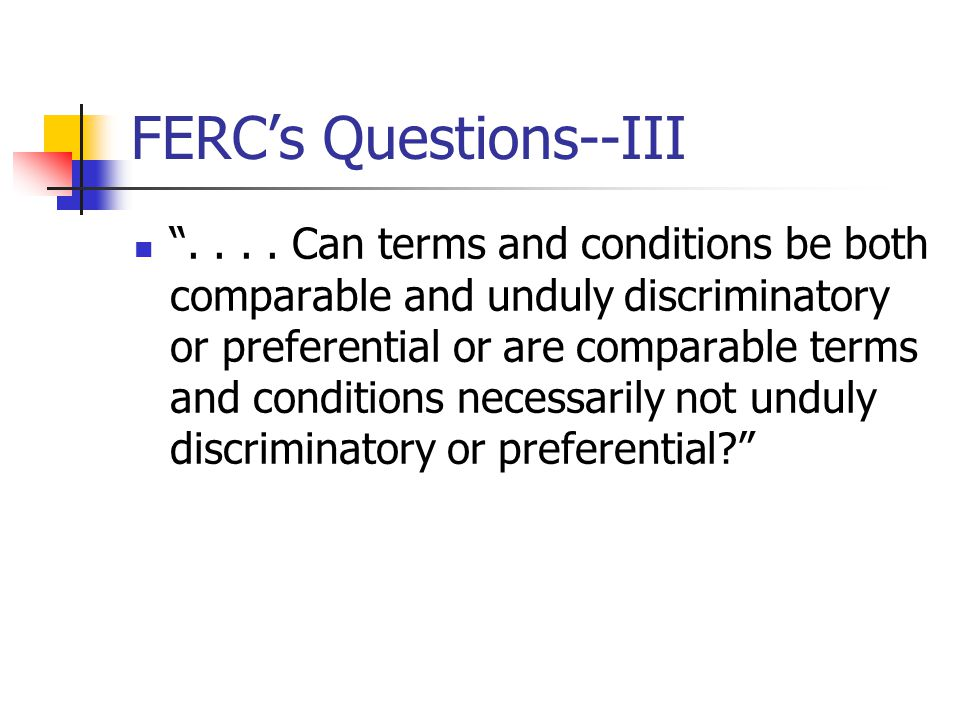 FERC's Questions--III ....