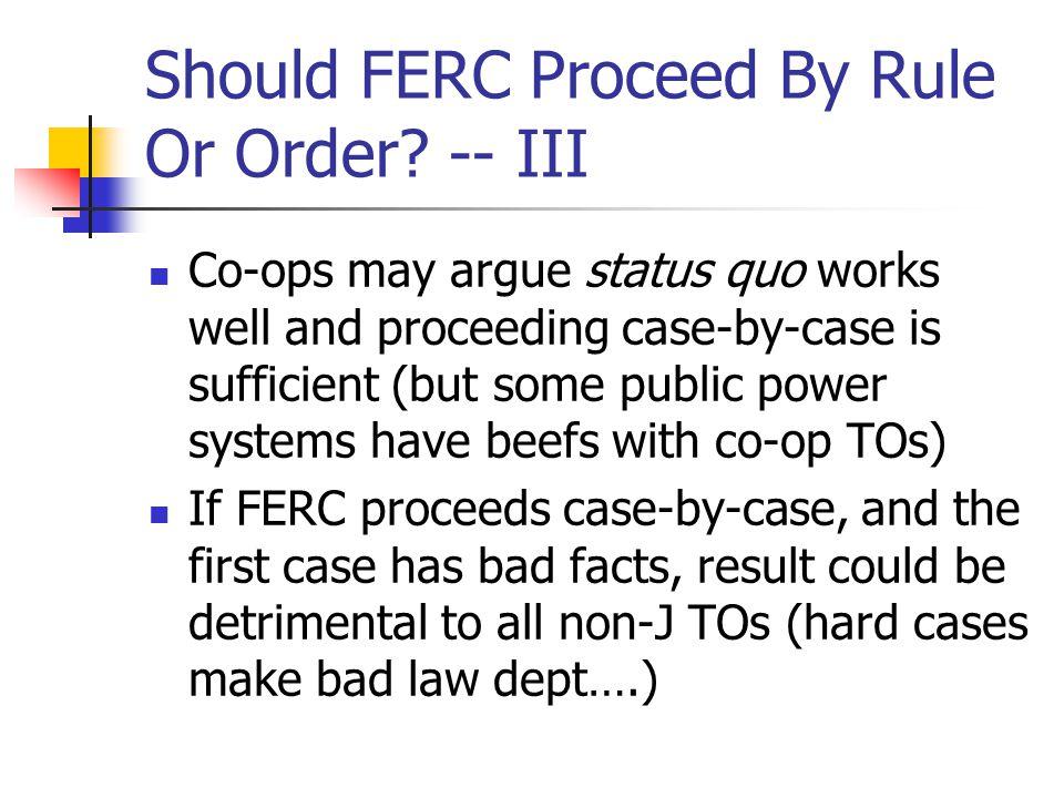 Should FERC Proceed By Rule Or Order.