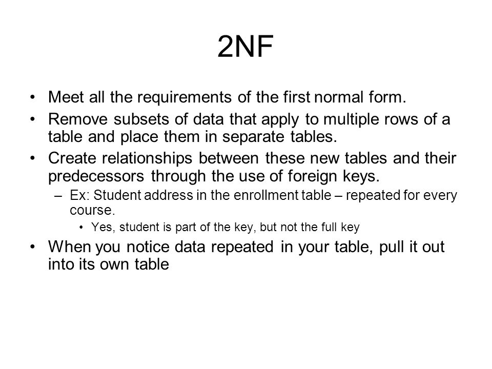 2NF Meet all the requirements of the first normal form.