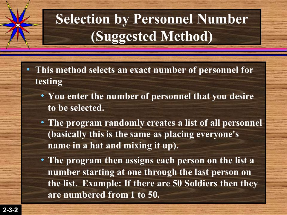 2-1-22-3-2 Selection by Personnel Number (Suggested Method)  This method selects an exact number of personnel for testing  You enter the number of personnel that you desire to be selected.