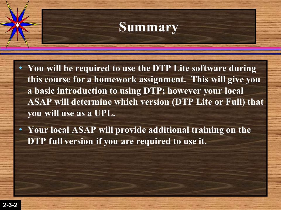 2-1-22-3-2 Summary  You will be required to use the DTP Lite software during this course for a homework assignment.